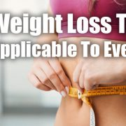3 Weight Loss Tips Applicable To Everyone